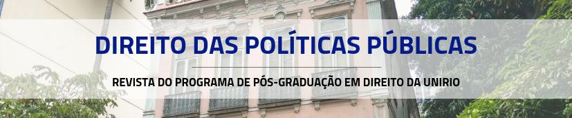 Direito das Políticas Públicas: Revista do Programa de Pós-Graduação em Direito da Universidade Federal do Estado do Rio de Janeiro